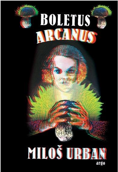 Miloš Urban: Boletus Arcanus