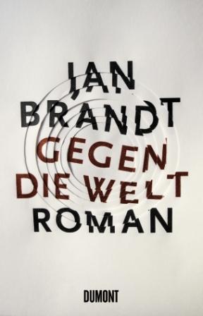 JAN BRANDT: Gegen die Welt