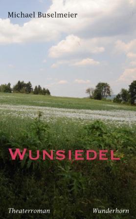 MICHAEL BUSELMEIER: Wunsiedel