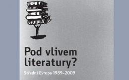 Pod vlivem literatury: Střední Evropa 1989 – 2009