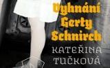 Kateřina Tučková: Vyhnání Gerty Schnirch