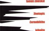 Tomáš Zmeškal: Životopis černobílého jehněte