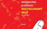 Magdaléna Platzová: Recyklovaný muž