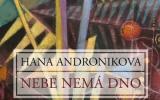 Hana Andronikova: Nebe nema dno