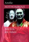 Amélie Nothombová: Ani Eva, ani Adam