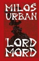 Miloš Urban: Lord Mord